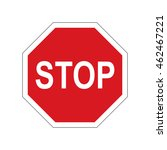 traffic sign stop. road sign.... | Shutterstock .eps vector #462467221
