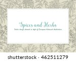 frame of spices and herbs ... | Shutterstock .eps vector #462511279