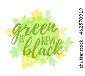 lettering design of green is... | Shutterstock . vector #462570919