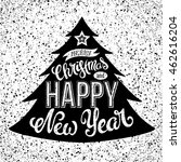 merry christmas and happy new... | Shutterstock .eps vector #462616204