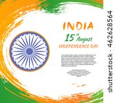 indian independence day festive ... | Shutterstock . vector #462628564