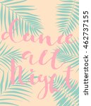summer hand drawn calligraphic... | Shutterstock .eps vector #462737155