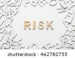 word risk wooden alphabet on... | Shutterstock . vector #462782755