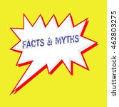 facts and myths blue wording on ... | Shutterstock . vector #462803275