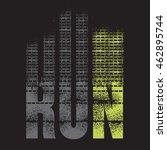 run sport typography  t shirt... | Shutterstock .eps vector #462895744