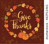 give thanks autumn leaves...   Shutterstock .eps vector #462911461