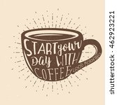 coffee themed typography design.... | Shutterstock .eps vector #462923221