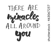 there are miracles is all... | Shutterstock .eps vector #463067257