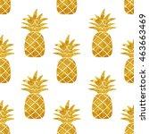 gold pineapple seamless pattern ... | Shutterstock .eps vector #463663469