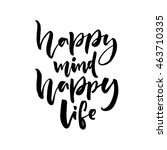 happy mind  happy life.... | Shutterstock .eps vector #463710335