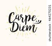 carpe diem latin aphorism ...   Shutterstock .eps vector #464270231