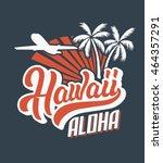 hawaii aloha logo shirt print | Shutterstock .eps vector #464357291