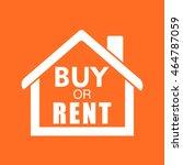 buy or rent house. white home... | Shutterstock .eps vector #464787059