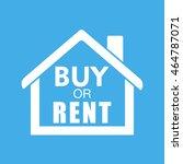 buy or rent house. white home... | Shutterstock .eps vector #464787071