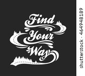 find your way. hand drawn... | Shutterstock .eps vector #464948189