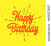 vintage happy birthday... | Shutterstock .eps vector #465027857
