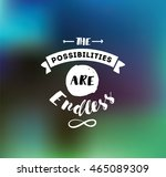 the possibilities are endless.... | Shutterstock .eps vector #465089309