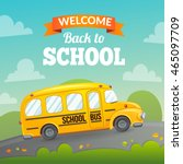 yellow school bus and text.... | Shutterstock .eps vector #465097709
