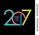 happy new year 2017 text design ... | Shutterstock .eps vector #465243107