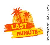 last minute banner   text in... | Shutterstock .eps vector #465264299