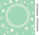 graceful snowflakes on green... | Shutterstock .eps vector #465301145
