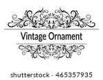 vintage calligraphic ornament ... | Shutterstock . vector #465357935