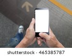 walk and using smart phone... | Shutterstock . vector #465385787