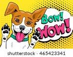bow wow pop art dog. funny... | Shutterstock .eps vector #465423341