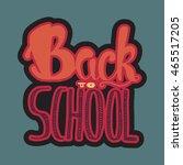vintage back to school...   Shutterstock .eps vector #465517205