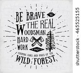lumberjack vintage label with... | Shutterstock . vector #465525155