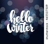 hello winter text. brush... | Shutterstock .eps vector #465537509