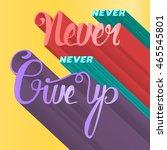 lettering motivation poster.... | Shutterstock .eps vector #465545801