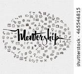 mentorship lettering concept... | Shutterstock .eps vector #465546815