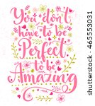 you don't have to be perfect to ... | Shutterstock .eps vector #465553031