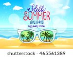 summer beach  with sunglasses ... | Shutterstock . vector #465561389