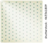 polka dot vintage background ... | Shutterstock . vector #465561809