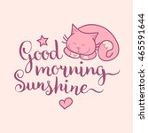 Stock vector good morning sunshine hand lettering vector cute illustration with cartoon symbols cat star and 465591644
