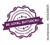 be loyal  buy local. support... | Shutterstock .eps vector #465634835