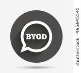 byod sign icon. bring your own... | Shutterstock .eps vector #465645545