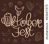 oktoberfest  holiday vector... | Shutterstock .eps vector #465647375