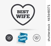 best wife sign icon. heart love ... | Shutterstock .eps vector #465648371