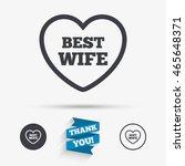 best wife sign icon. heart love ... | Shutterstock .eps vector #465648371