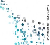 bubbles circle dots unique blue ... | Shutterstock .eps vector #465792941