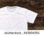closed up white t shirt o neck... | Shutterstock . vector #465806591