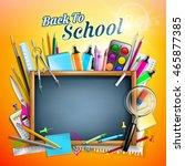 blackboard with school supplies  | Shutterstock .eps vector #465877385