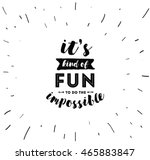 it's kind of fun to do the... | Shutterstock .eps vector #465883847