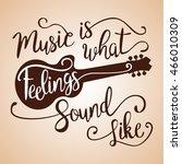 music is what feelings sound...   Shutterstock .eps vector #466010309