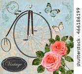 vintage background with roses... | Shutterstock .eps vector #466186199