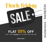 black friday sale with flat 55  ... | Shutterstock .eps vector #466382534