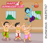 krishna breaking dahi handi in... | Shutterstock .eps vector #466392767